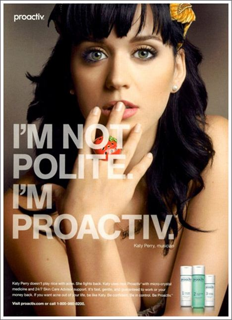 Believe it or not, Katy Perry (spokesmodel for Proactiv) suffers from adult acne